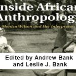 Inside African Anthropology. Monica Wilson and Her Interpreters