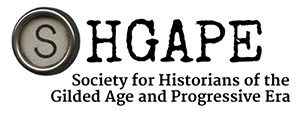 The Society for Historians of the Gilded Age and Progressive Era