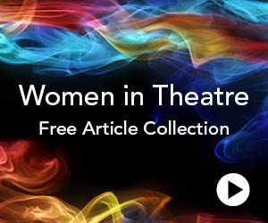 Women in Theatre Free Article Collection