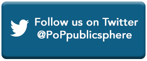 Follow us on Twitter @PoPPublicSphere