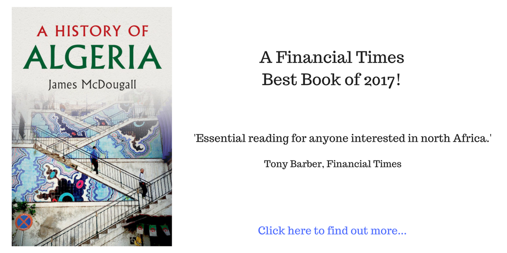 A History of Algeria Financial Times Best Book of 2017