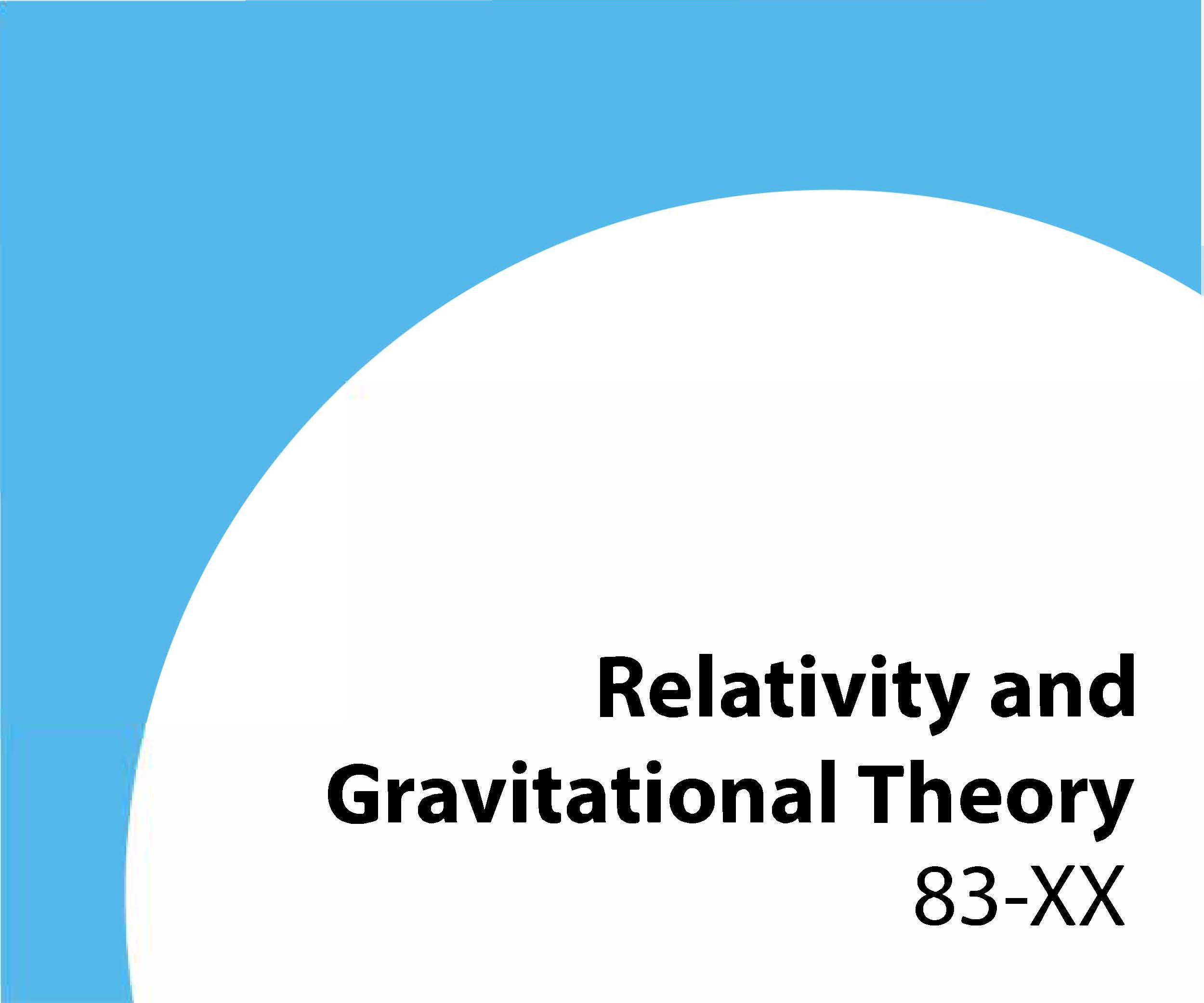 83-xx Relativity and gravitational theory