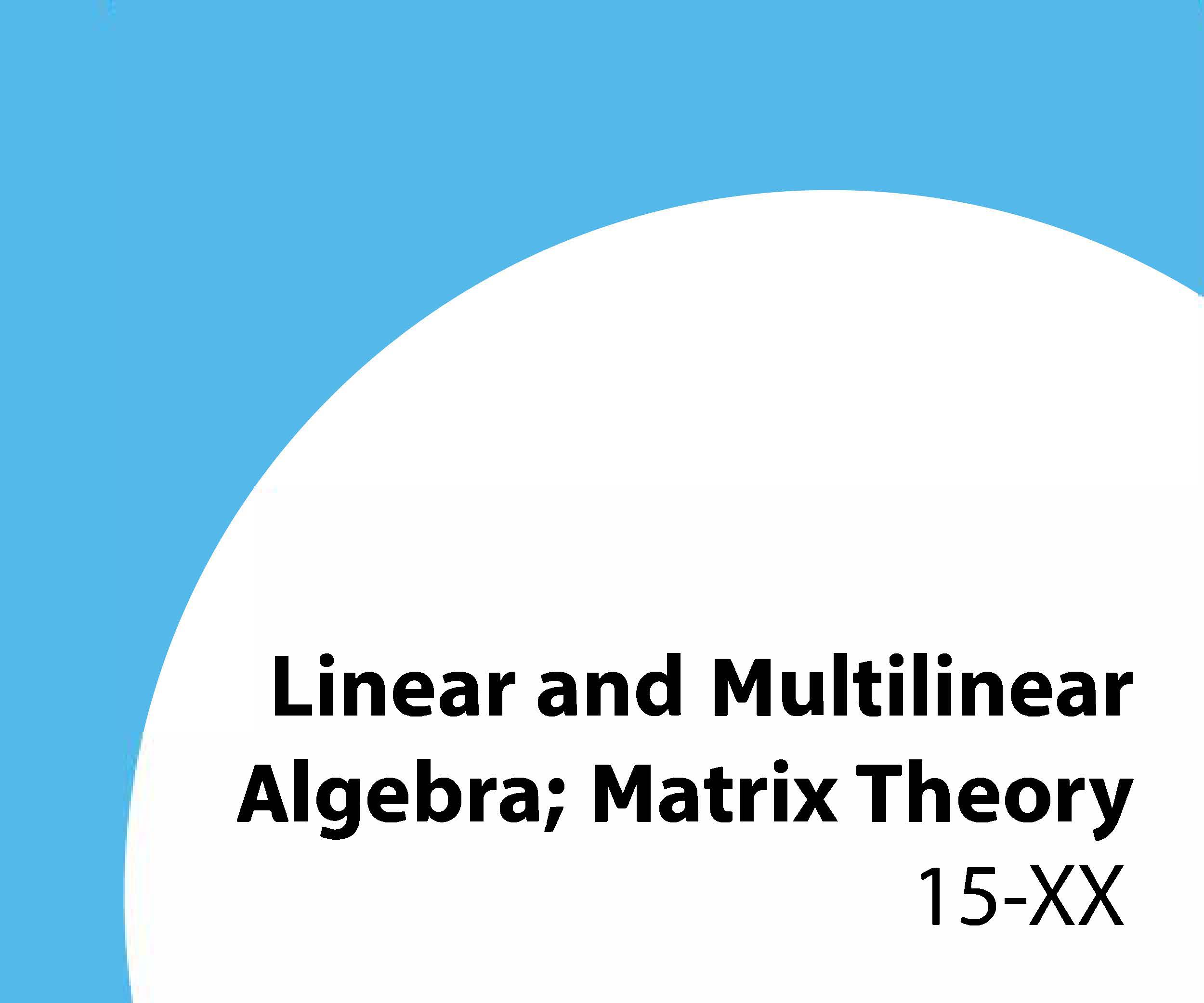 15-xx Linear and multilinear algebra; matrix theory