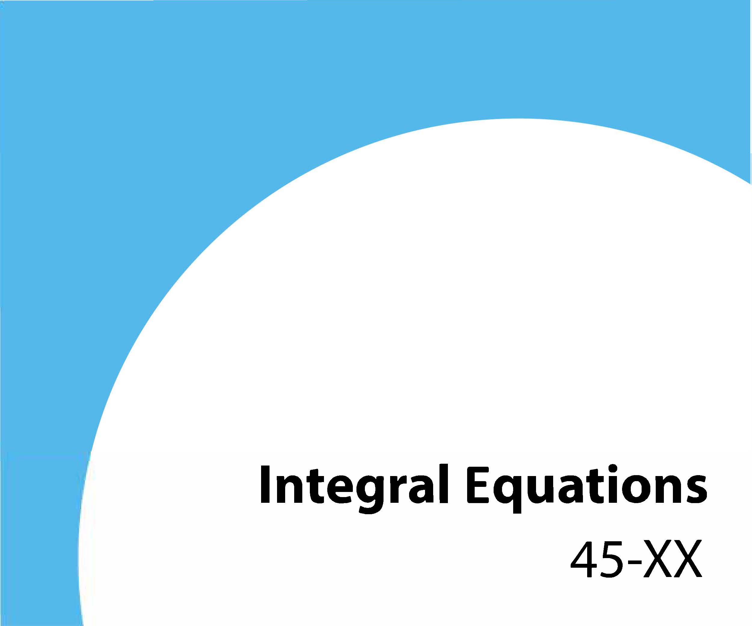 45-xx Integral equations