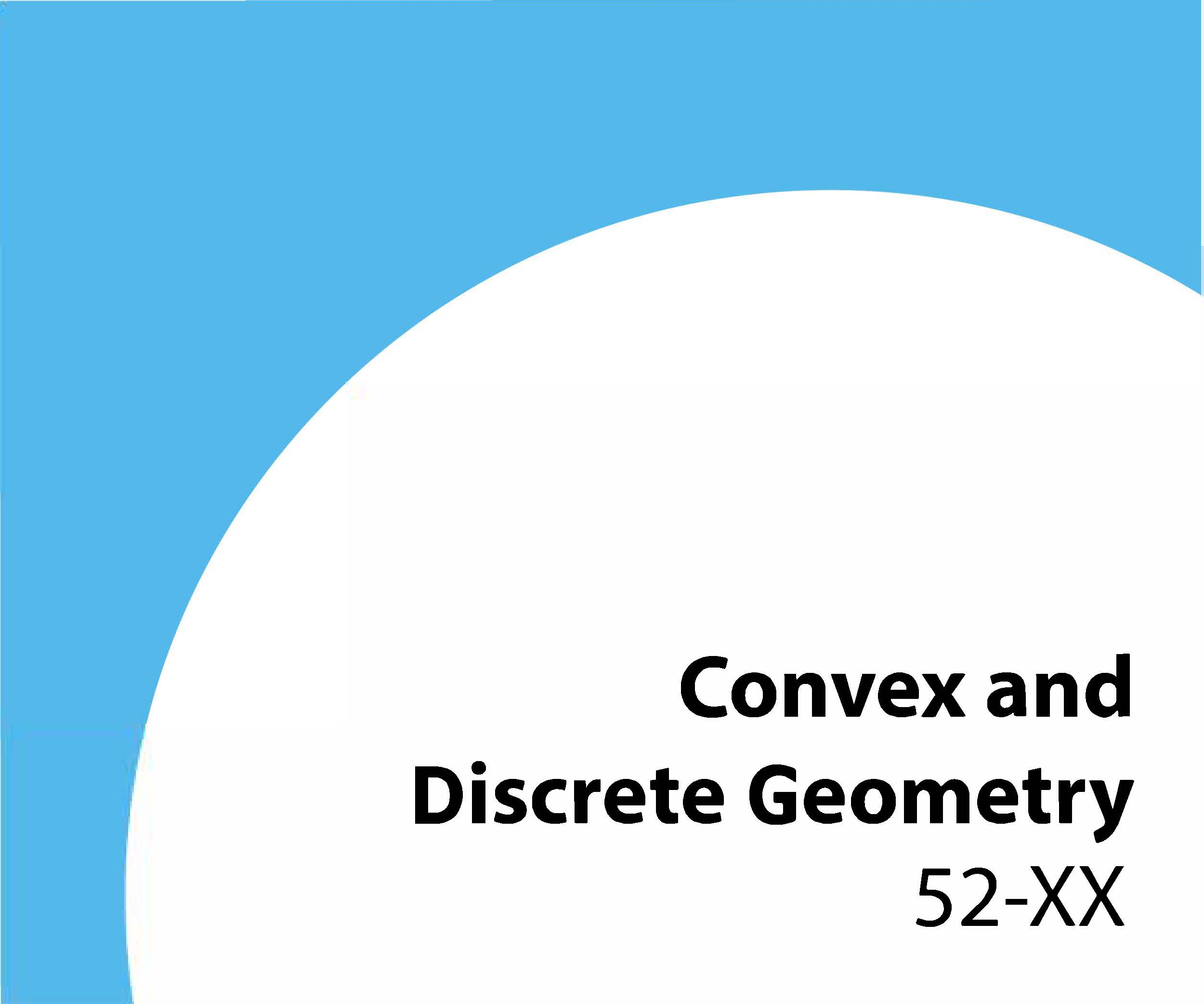 52-xx Convex and discrete geometry