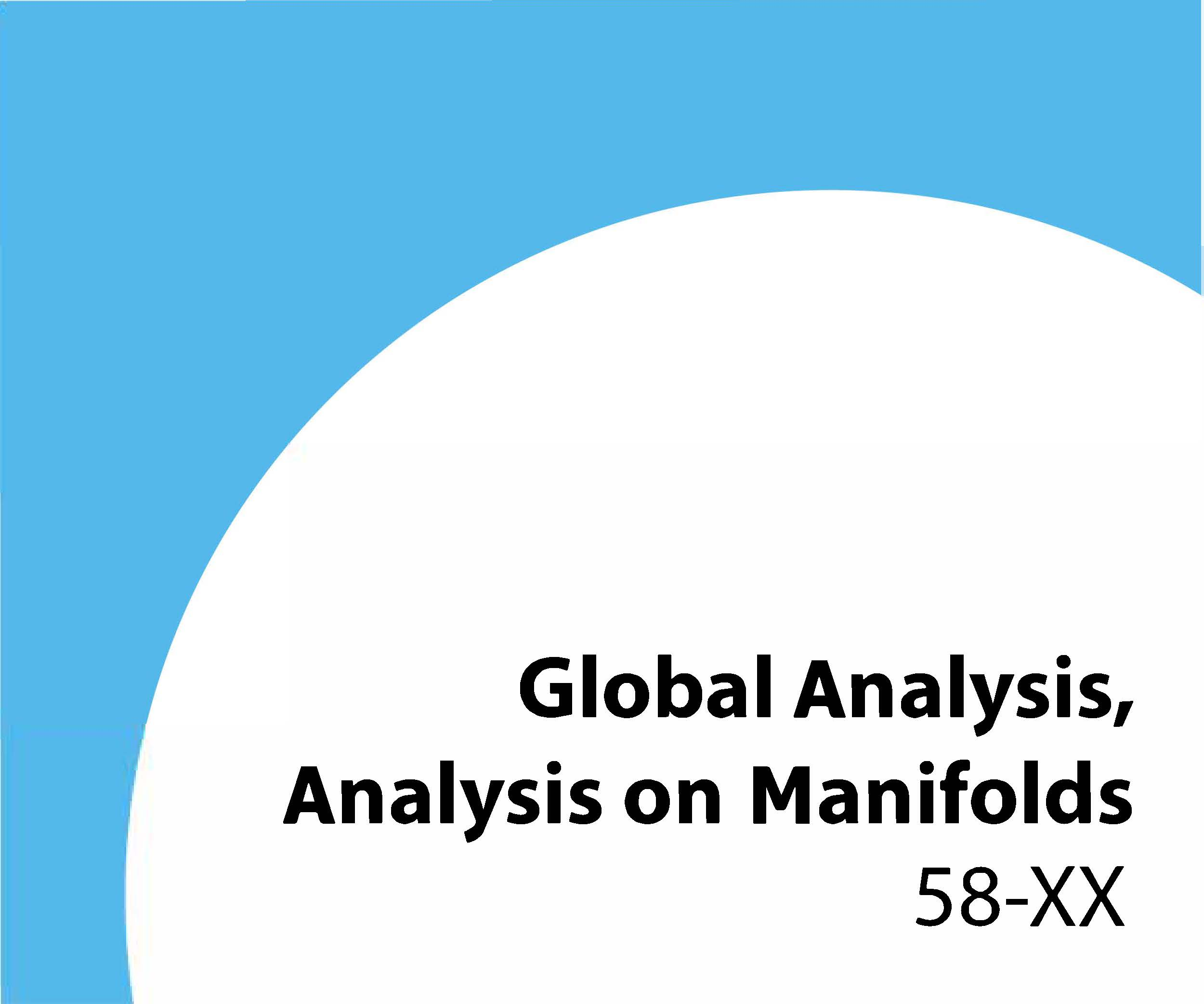 58-xx Global analysis, analysis on manifolds