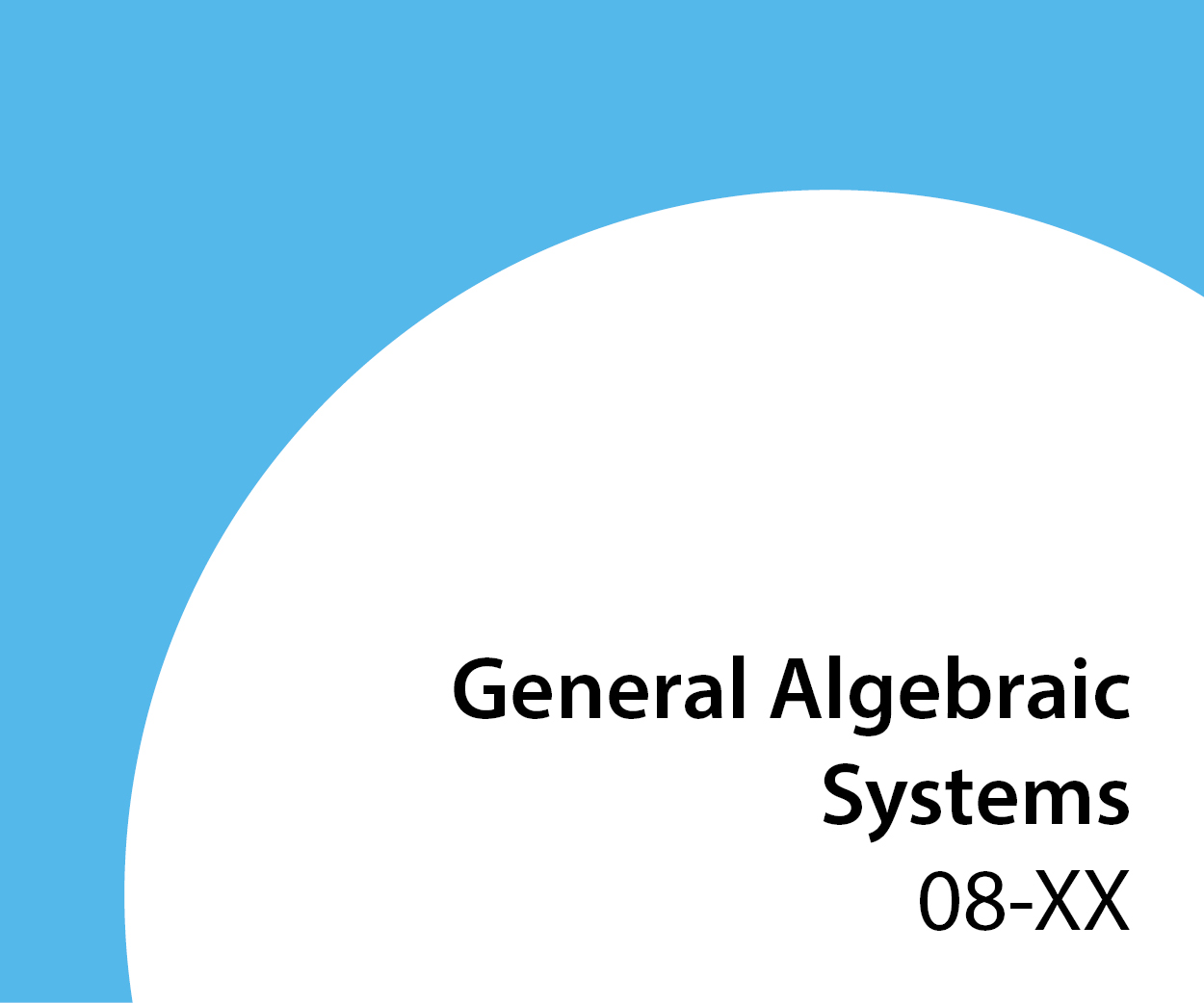 08-xx General Algebraic Systems