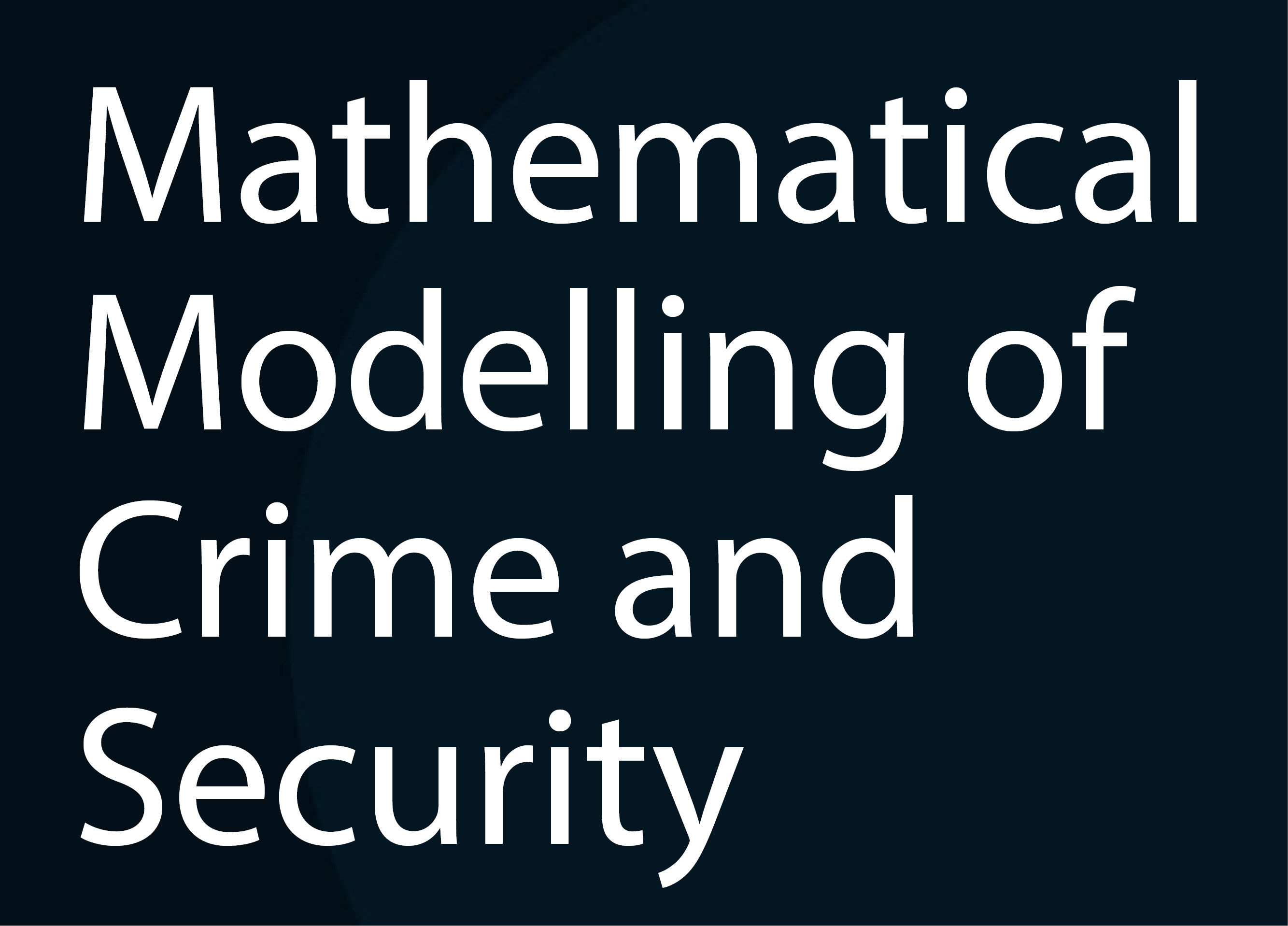 Special issue: Mathematical Modelling of Crime and Security