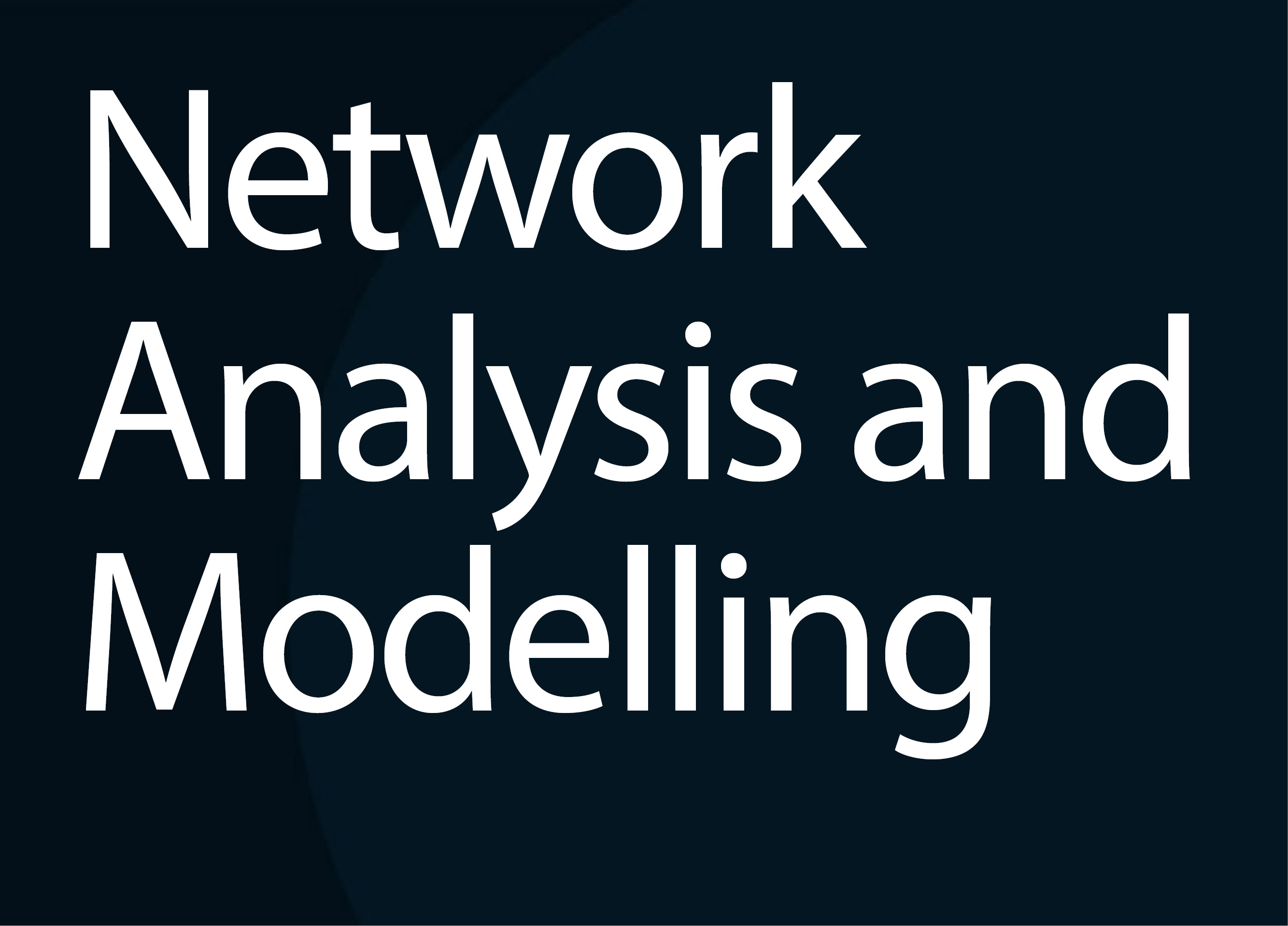 Special issue: Network Analysis and Modelling