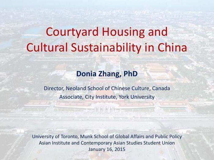 Thumbnail image of Donia_Zhang_Courtyard_Housing_Cultural_Sustainability_China_University_of_Toronto_Presentation_2015_1_16.pdf