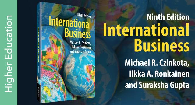 International Business, Ninth Edition, by Michael R. Czinkota, Ilkka A. Ronkainen, and Suraksha Gupta
