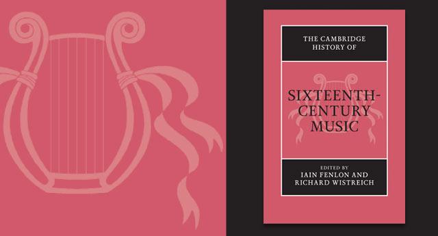 The Cambridge History of 16th Century Music