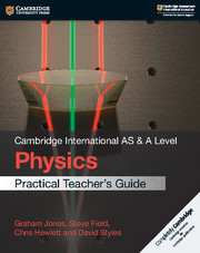 Cambridge International AS & A Level Physics Practical Teacher's Guide