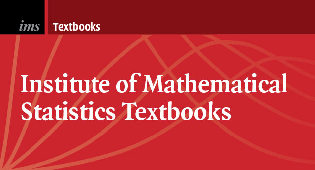 Institute of Mathematical Statistics Textbooks