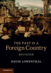 The Past Is a Foreign Country – Revisited