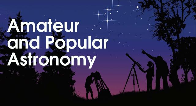 Amateur and Popular astronomy
