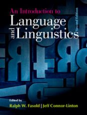 An Introduction to Language and Linguistics by Ralph W. Fasold and Jeffrey Connor-Linton
