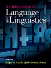 An Introduction to Language and Linguistics by Ralph W Fasold and Jeffrey Connor-Linton