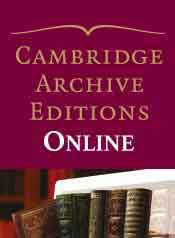 Cambridge Archive Editions Online