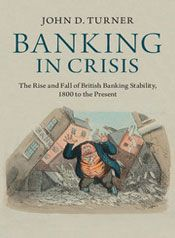 Banking in Crisis by John D Turner