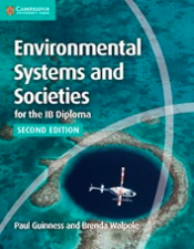 Environmental Systems and Societies for the IB Diploma (second edition) by Paul Guinness, Brenda Walpole
