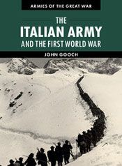 The Italian Army and the First World War by John Gooch
