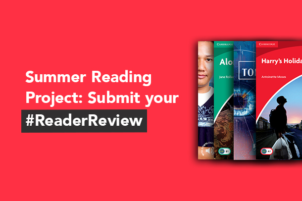 Summer Reading Project: Submit your Cambridge Reader review