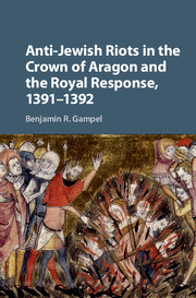 Anti-Jewish Riots in the Crown of Aragon and the Royal Response, 1391–1392